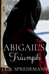 Abigails Triumph Amish Girls Series - Book 6