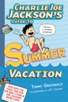 Charlie Joe Jacksons Guide To Summer Vacation