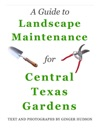 A Guide To Landscape Maintenance For Central Texas Gardens