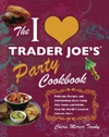 The I Love Trader Joes Party Cookbook
