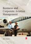 Business And Corporate Aviation Management Second Edition