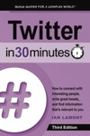 Twitter In 30 Minutes 3rd Edition