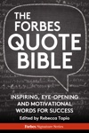 The Forbes Quote Bible Inspiring Eye-Opening And Motivational Words For Success