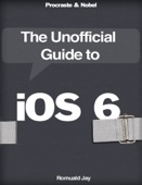 The Unofficial Guide to iOS 6