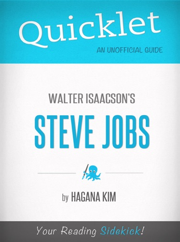 Quicklet on Steve Jobs by Walter Isaacson