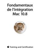 Apple Training and Certification - Fondamentaux de l'intégration Mac 10.8 artwork