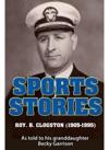 Sports Stories Roy B Clogston 1905-1995