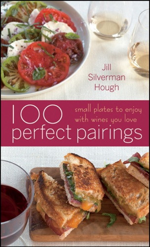 100 Perfect Pairings Small Plates to Serve with Wines You Love