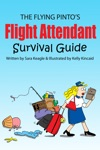 The Flying Pintos Flight Attendant Survival Guide