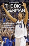 The Big German Dirk Nowitzkis Journey To NBA Champion