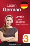 Learn German -  Level 3 Lower Beginner German Enhanced Version