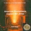 American Prometheus Captain Bill Jones