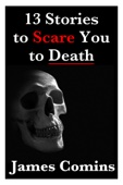 13 Stories to Scare You to Death