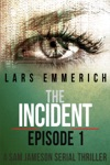 The Incident - Episode One