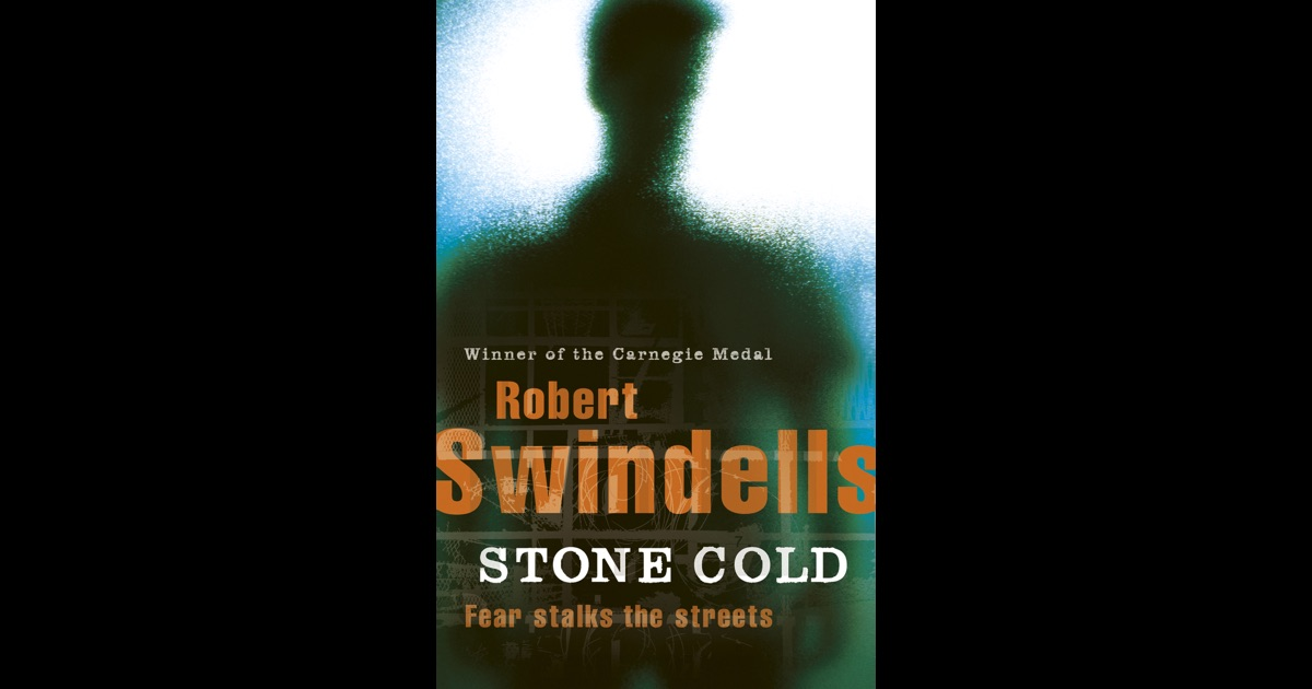 stone cold by robert swindells A tense thriller about a serial killer targeting homeless youngsters stone cold won the carnegie medal and is now part of the originals, showcasing penguin's very.