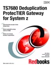 TS7680 Deduplication ProtecTIER Gateway For System Z