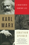 Karl Marx A Nineteenth-Century Life