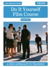Do It Yourself Film Course
