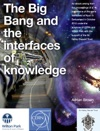 The Big Bang And The Interfaces Of Knowledge