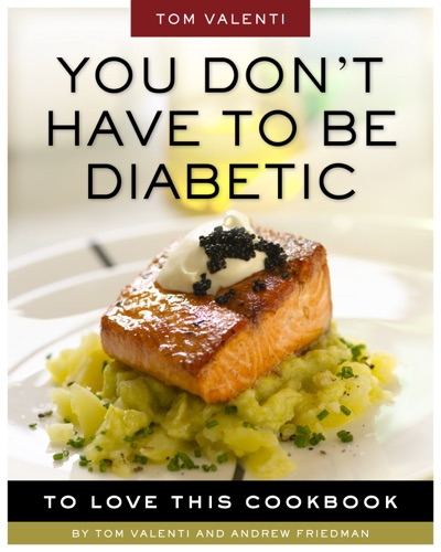 You Dont Have to be Diabetic to Love This Cookbook