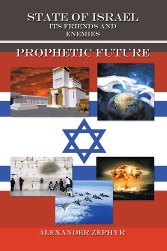 State of Israel Its Friends and Enemies Prophetic Future