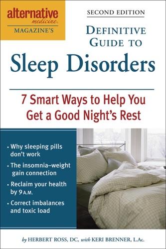 Alternative Medicine Magazines Definitive Guide to Sleep Disorders