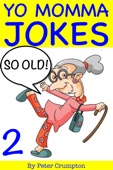 Yo Momma So Old Jokes 2