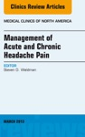 Management Of Acute And Chronic Headache Pain An Issue Of Medical Clinics
