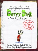 Derp Sandwich - Derpy Dirk and the Fight With the School Bully by the Flagpole at Lunch -- A (NOT FOR KIDS) Derp Sandwich Chapter Book  artwork