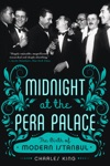 Midnight At The Pera Palace The Birth Of Modern Istanbul