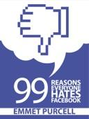 99 Reasons Everyone Hates Facebook