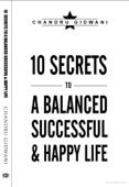 Ten Secrets to a Balanced Successful & Happy Life