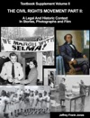 Textbook Supplement Volume II - The Civil Rights Movement Part II  A Legal And Historic Context In Stories Photographs And Film