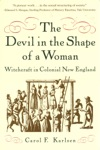 The Devil In The Shape Of A Woman Witchcraft In Colonial New England