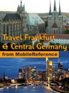 Travel Frankfurt  Central Germany