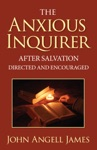 The Anxious Inquirer After Salvation Directed And Encouraged