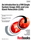 An Introduction To ZVM Single System Image SSI And Live Guest Relocation LGR