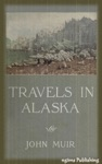 Travels In Alaska Illustrated  FREE Audiobook Download Link