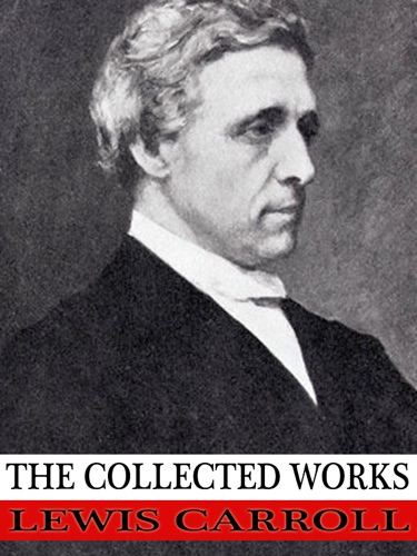 The Collected Works of Lewis Carroll