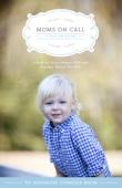 Moms on Call Toddler Book - Jennifer Walker & Laura Hunter Cover Art