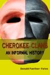 Cherokee Clans An Informal History