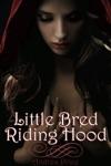 Little Bred Riding Hood