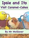 Ipsie And Ito Visit Caramel-Cakes