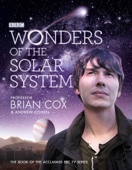 Wonders of the Solar System - Professor Brian Cox & Andrew Cohen Cover Art