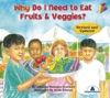Why Do I Need To Eat Fruits  Veggies - Read Aloud Edition With Highlighting