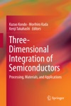 Three-Dimensional Integration Of Semiconductors