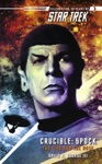 Star Trek Crucible Spock The Fire And The Rose