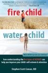 Fire Child Water Child