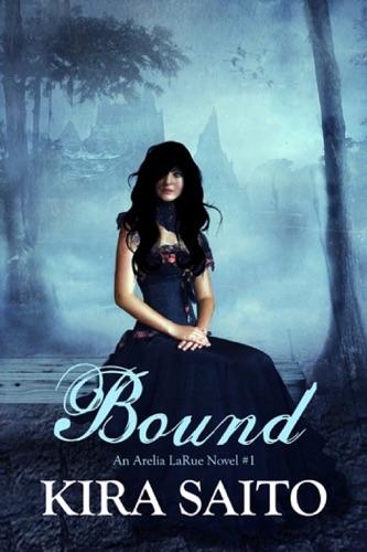 Bound An Arelia LaRue Novel 1 YA Paranormal Romance