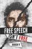 Free Speech Isn't Free